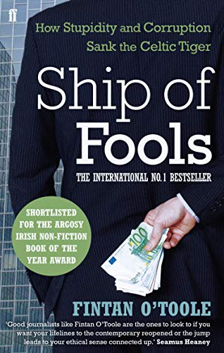 9780571260751: Ship of Fools: How Stupidity and Corruption Sank the Celtic Tiger