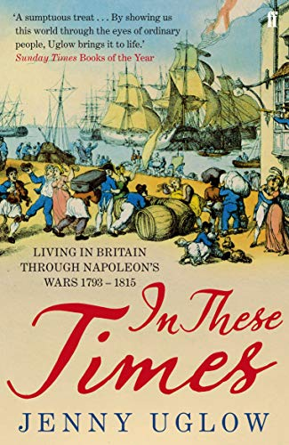 9780571269532: In These Times: Living in Britain through Napoleon's Wars, 1793-1815