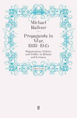 9780571269839: Propaganda in War, 1939–1945: Organisations, Policies and Publics in Britain and Germany