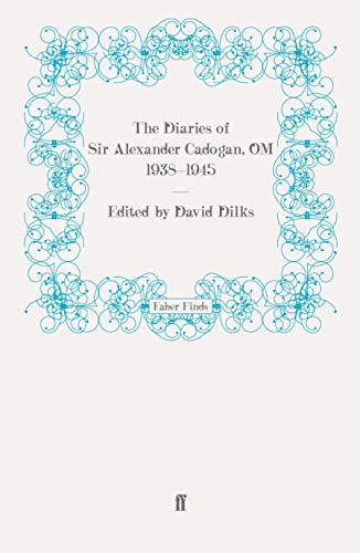 9780571269853: The Diaries of Sir Alexander Cadogan, OM, 1938-1945