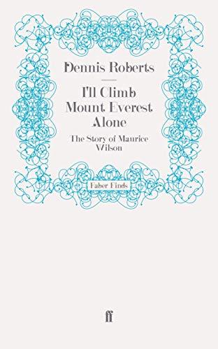 I ll Climb Mount Everest Alone: The: Dennis Roberts