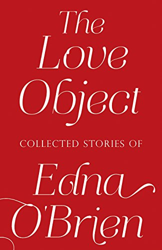 9780571270286: The Love Object: Selected Stories of Edna O'Brien