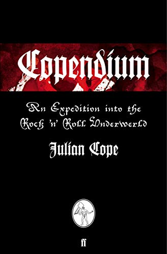 9780571270347: Copendium: An Expedition into the Rock 'n' Roll Underworld