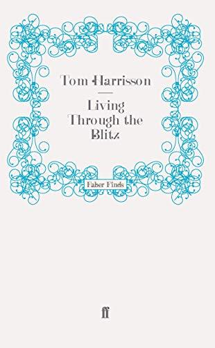 9780571271030: Living Through the Blitz (Mass Observation Social Surveys)