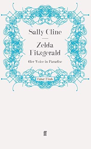 9780571271054: Zelda Fitzgerald: Her Voice in Paradise