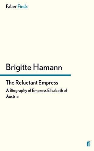 9780571271306: The Reluctant Empress: A Biography of Empress Elisabeth of Austria