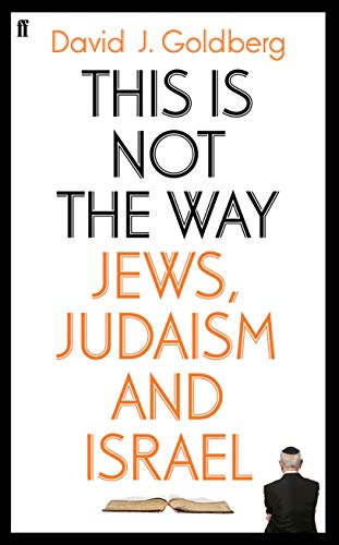 9780571271610: This is Not the Way: Jews, Judaism and the State of Israel