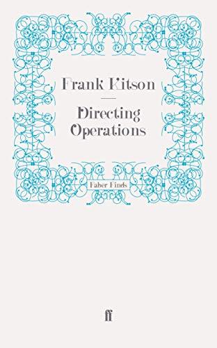 Directing Operations: Frank Kitson K.C.B.