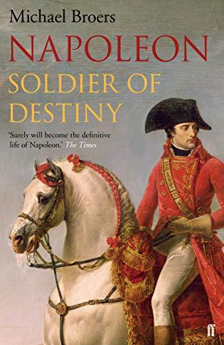 9780571273454: Napoleon: Soldier of Destiny