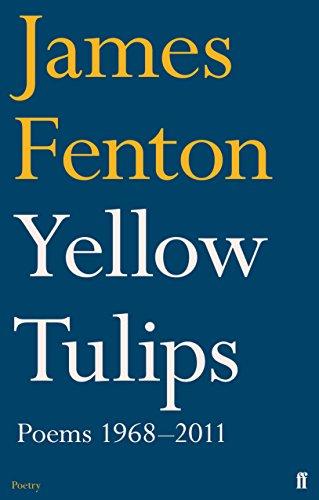 9780571273829: Yellow Tulips: Poems 1968–2011