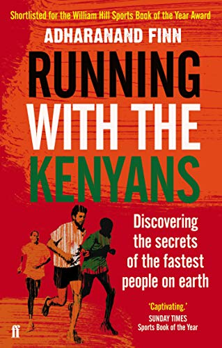Running with the Kenyans: Discovering the secrets of the fastest people on Earth ------ SIGNED BY ...