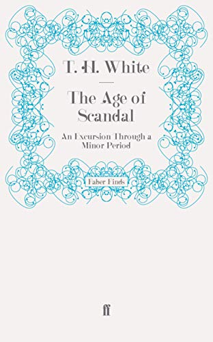 9780571274765: The Age of Scandal: An Excursion Through a Minor Period
