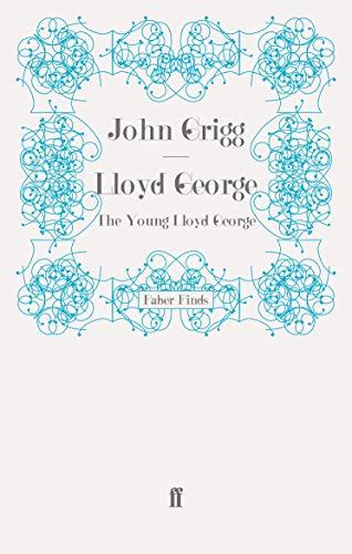 9780571274796: Lloyd George: The Young Lloyd George (David Lloyd George biography)