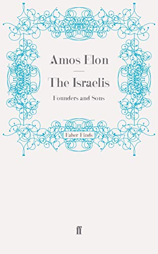 9780571274802: The Israelis: Founders and Sons