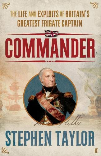 9780571277117: Commander: The Life and Exploits of Britain's Greatest Frigate Captain