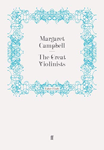 The Great Violinists (Great Musicians): MARGARET CAMPBELL