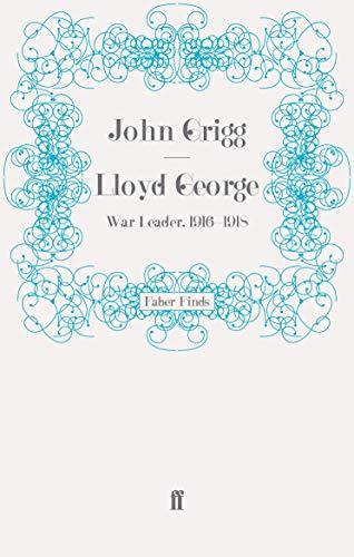 9780571277490: Lloyd George: War Leader, 1916-1918 (David Lloyd George biography)