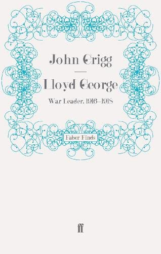 9780571277490: Lloyd George: War Leader, 1916-1918