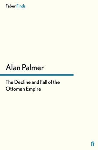 9780571278138: The Decline and Fall of the Ottoman Empire
