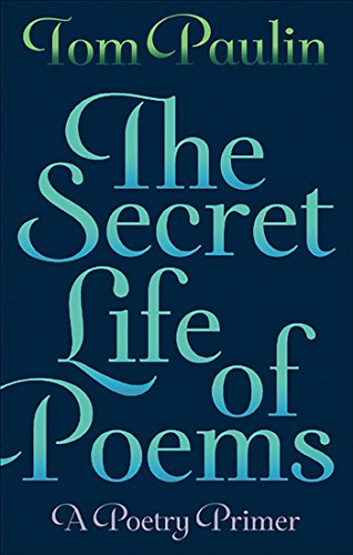 The Secret Life of Poems (Faber Poetry) (9780571278718) by Tom Paulin