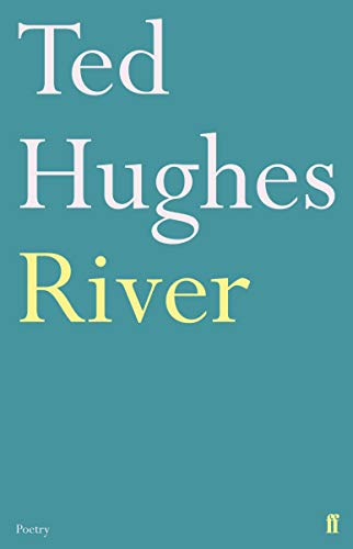 9780571278756: River: Poems by Ted Hughes