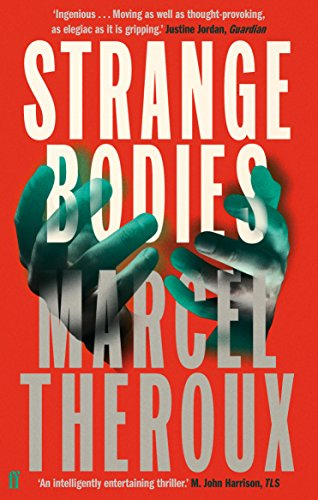 Strange Bodies: Theroux, Marcel