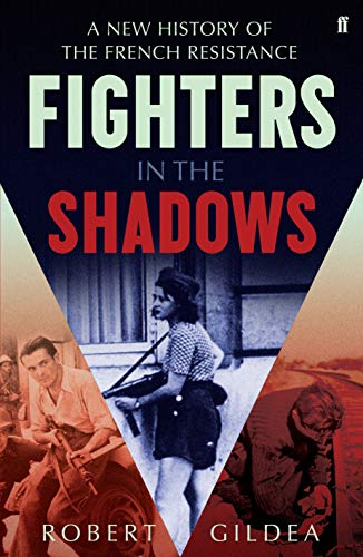9780571280346: Fighters in the Shadows: A New History of the French Resistance
