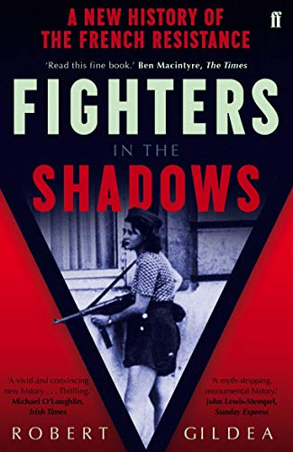 9780571280360: Fighters in the Shadows: A New History of the French Resistance