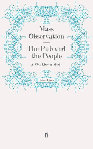 9780571280841: The Pub and the People: A Worktown Study (Mass Observation Social Surveys)