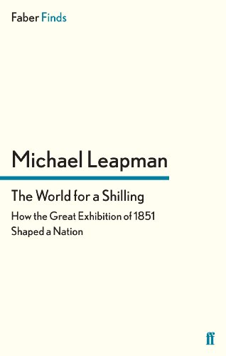 9780571281657: The World for a Shilling: How the Great Exhibition of 1851 Shaped a Nation