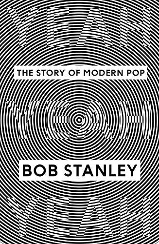 Yeah Yeah Yeah: The Story of Modern Pop: Stanley, Bob
