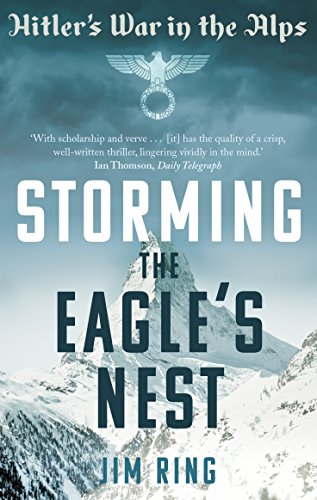 9780571282395: Storming the Eagle's Nest: Hitler's War in the Alps