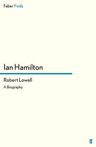 Robert Lowell: A Biography: Ian Hamilton
