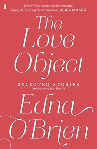 9780571282951: The Love Object: Selected Stories of Edna O'Brien