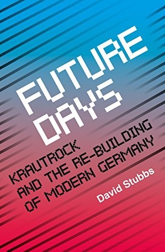 9780571283323: Future Days: Krautrock and the Building of Modern Germany