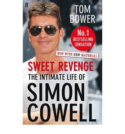 9780571284153: Sweet Revenge: The Intimate Life of Simon Cowell