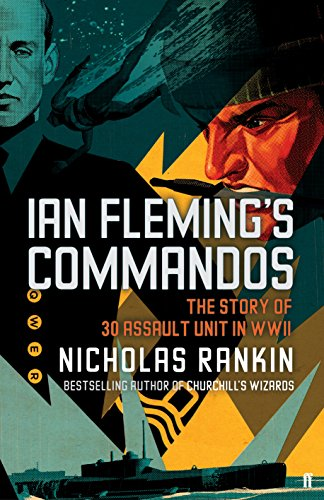 9780571284221: Ian Fleming's Commandos: The Story of 30 Assault Unit in WWII