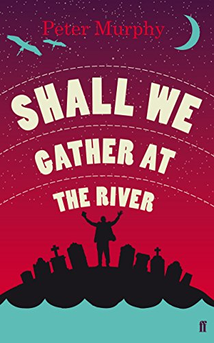 Shall We Gather at the River: Murphy, Peter