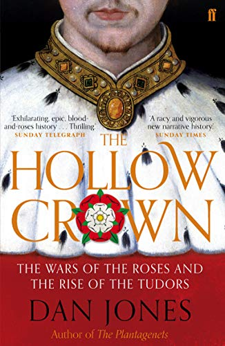 9780571288083: The Hollow Crown: The Wars of the Roses and the Rise of the Tudors