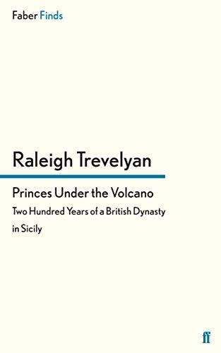 Princes Under the Volcano: Raleigh Trevelyan