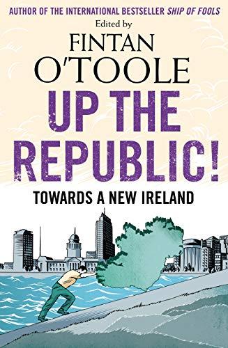 9780571289004: Up the Republic!: Towards a New Ireland