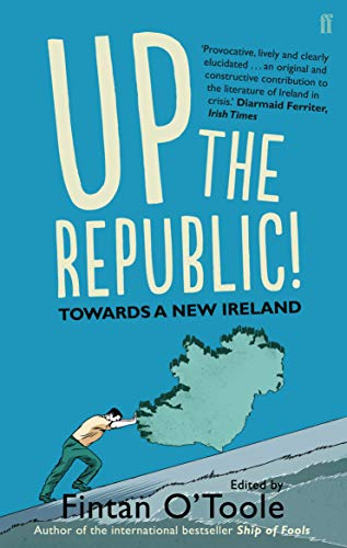9780571289011: Up the Republic!: Towards a New Ireland