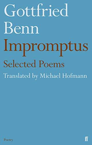 Gottfried Benn - Impromptus: Hofmann, Michael