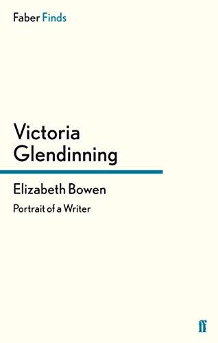9780571290352: Elizabeth Bowen: Portrait of a Writer (Faber Find)