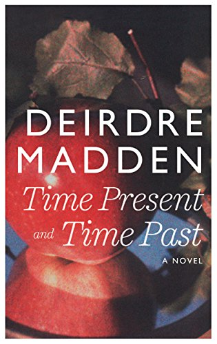Time Present and Time Past: Madden, Deirdre