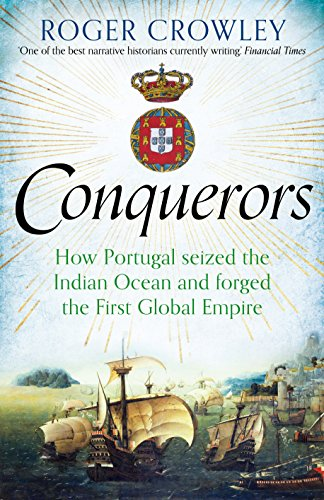 9780571290895: The Conquerors: How Portugal Seized the Indian Ocean and Forged the First Global Empire