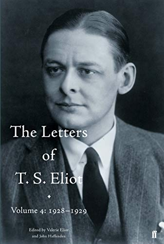 9780571290925: The Letters of T. S. Eliot: 1928-1929 v. 4 (Letters of T. Eliot)