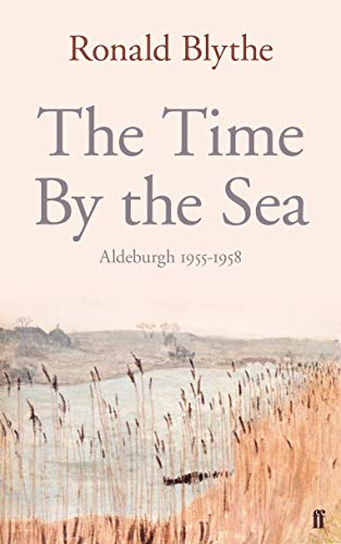 9780571290949: The Time by the Sea: Aldeburgh, 1955-1958
