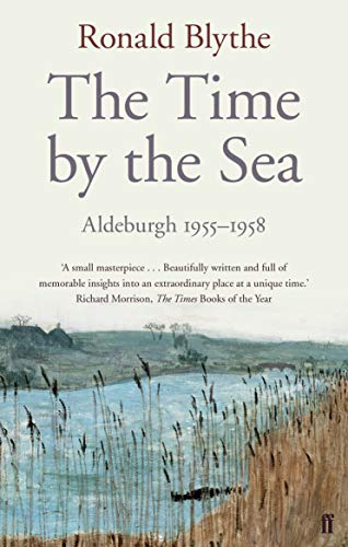 9780571290956: The Time by the Sea: Aldeburgh 1955-1958