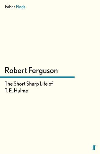 9780571295289: The Short Sharp Life of T. E. Hulme